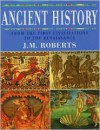 Ancient History: From the First Civilizations to the Renaissance - J.M. Roberts
