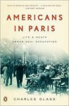 Americans in Paris Publisher: Penguin - Charles Glass