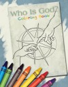 Who Is God?: Coloring Book - Alice Ratterree