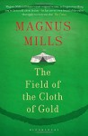 The Field of the Cloth of Gold - Magnus Mills