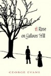 A Rose on Gallows Hill - George Evans