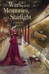 Of Wars, And Memories, And Starlight - Aliette de Bodard