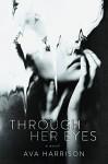 Through Her Eyes: A Novel - Ava Harrison