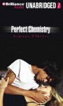 Perfect Chemistry (Audio CD's) - Simone Elkeles, Roxanne Hernandez, Blas Kisic