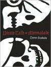 Pirate Talk or Mermalade - Terese Svoboda