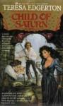 Child of Saturn - Teresa Edgerton