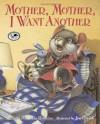 Mother, Mother, I Want Another - Maria Polushkin Robbins, Jon Goodell