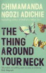 The Thing Around Your Neck - Adjoa Andoh, Chimamanda Ngozi Adichie