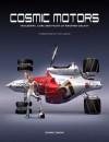 Cosmic Motors Cosmic Motors: Spaceships, Cars & Pilots of Another Galaxy - Daniel Simon, Syd Mead