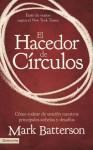 El hacedor de circulos: Como rodear de oracion nuestros principales anhelos y desafios - Mark Batterson