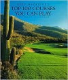 Golf Magazine's Top 100 Courses You Can Play - Brian McCallen, John Henebry