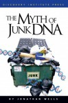 The Myth of Junk DNA - Jonathan Wells