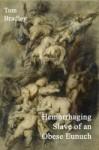 Hemorrhaging Slave Of An Obese Eunuch - Tom Bradley