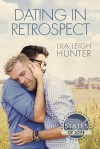 Dating in Retrospect (States of Love Book 1) - Lila Leigh Hunter
