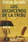 Los hechiceros de la tribu - Alicia Jurado