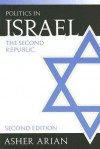 Politics In Israel: The Second Republic, 2nd Edition - Asher Arian