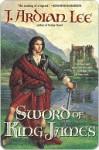 The Sword of King James - J. Ardian Lee