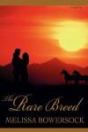 The Rare Breed - Melissa Bowersock