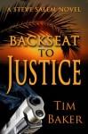 Back Seat to Justice - Tim Baker