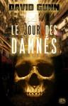 Le Jour des Damnés: Les Aux', T3 (Science-fiction) (French Edition) - David Gunn, Emmanuel Pailler