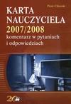 Karta nauczyciela 2007/2008 komentarz w pytaniach i odpowiedziach - Piotr Ciborski