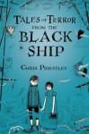 Tales of Terror from the Black Ship - David Roberts (Illustrator), Chris Priestley