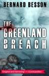 The Greenland Breach - Bernard Besson, Julie Rose