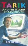 Tarik and the Island of Adventure - Lee Kessell, Pam Smy