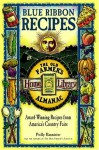 Blue Ribbon Recipes: Award-Winning Recipes from America's Country Fairs (The Old Farmer's Almanac Home Library) - Polly Bannister