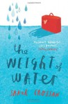 The Weight of Water by Crossan, Sarah (2013) Paperback - Sarah Crossan