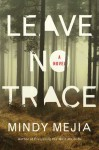 Leave No Trace - Mindy Mejia