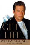 Get a Life! - William Shatner, Chris Kreski