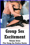 Group Sex Excitement Volume Seven Five Group Sex Erotica Stories - Marilyn More, Connie Hastings, Maggie Fremont, Amy Dupont, Karla Sweet