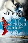 Glücklich verlobt (Die Glücklich Trilogie 2) - M.L. Busch