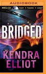 Bridged (Callahan & McLane) - Kendra Elliot, Nick Podehl, Amy McFadden