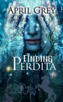 Finding Perdita - April Grey