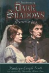 Dark Shadows Memories: 35th Anniversary Edition - Kathryn Leigh Scott, Alexandra Moltke Isles