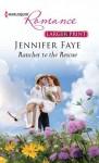 Rancher to the Rescue - Jennifer Faye