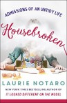 Housebroken: Admissions of an Untidy Life - Laurie Notaro