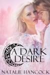 A Dark Desire - Natalie Hancock