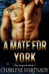 A Mate for York (The Program Book 1) - Charlene Hartnady