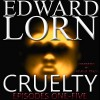 Cruelty (Episodes One - Five) - Edward Lorn, Kevin R. Tracy