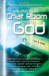 In the Chat Room with God - Todd Hafer