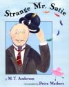 Strange Mr. Satie - M.T. Anderson, Petra Mathers