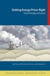 Getting Energy Prices Right:From Principle to Practice - Ian W.H. Parry, Dirk Heine, Eliza Lis