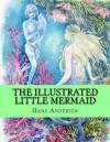 The Illustrated Little Mermaid - Hans Christian Andersen, Graphicbooks