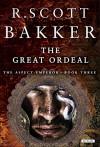 The Great Ordeal: Book Three (The Aspect-Emperor Trilogy) - R. Scott Bakker
