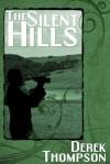 The Silent Hills - Derek Thompson