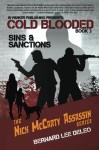 Cold Blooded - Sins and Sanctions (Nick McCarty Assassin Series) (Volume 3) - Bernard Lee DeLeo