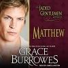 Matthew: Jaded Gentlemen Series, Book 2 - Tantor Audio, Grace Burrowes, James Langton